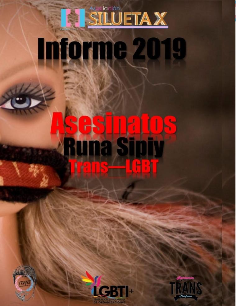Informe Runa Sipiy Trans LGBT Asesinatos, muertes violentas o no esclarecidas, sospechosas de criminalidad, intentos de asesinatos, secuestros y torturas Ecuador 2019 - Asociación Silueta X (1)